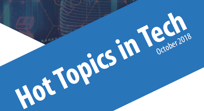 Hot Topics in Tech | October 2018 Newsletter | Maxval