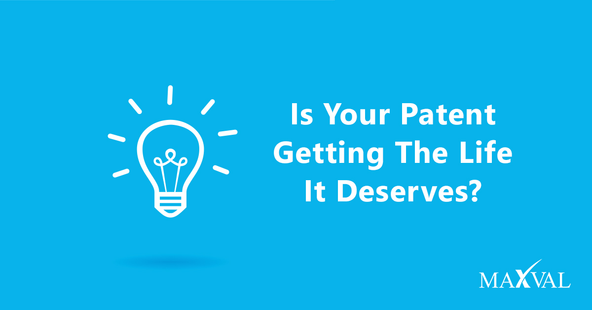 Is Your Patent Getting The Life It Deserves?